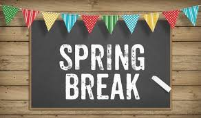 SPRING BREAK! 4/6-4/13/2020 (Early Release 4/3@12pm)